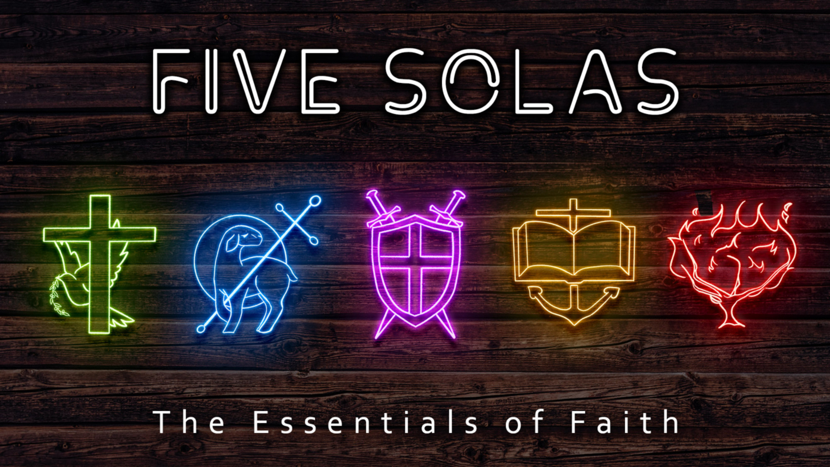 The 5 Solas: Essentials of the Faith