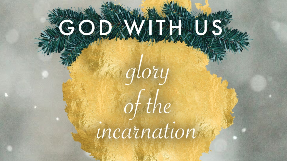 God With Us: Glory of the Incarnation